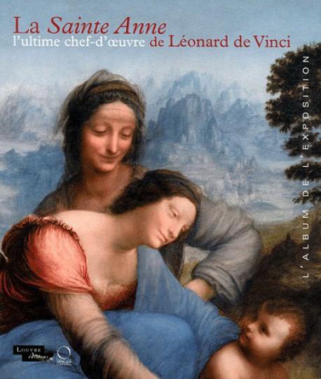 La Sainte Anne l'ultime chef-d'oeuvre de Léonard de Vinci - L'album de l'exposition