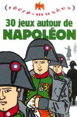 Récré Musées, 30 jeux autour de Napoléon
