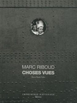 Photographies de Marc Riboud, Choses vues
