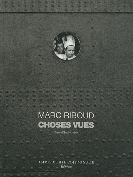 Photographies de Marc Riboud, Choses vues