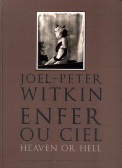 Joël-Peter Witkin, Heaven or Hell - Exhibition catalogue