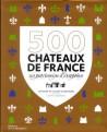 Guide 500 châteaux de France, un patrimoine d'exception