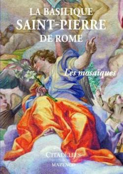 La basilique Saint Pierre de Rome, les mosaïques