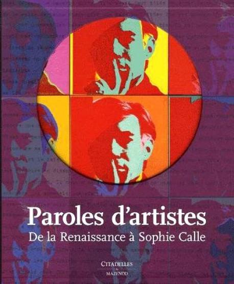 Paroles d'artistes, de la Renaissance à Sophie Calle