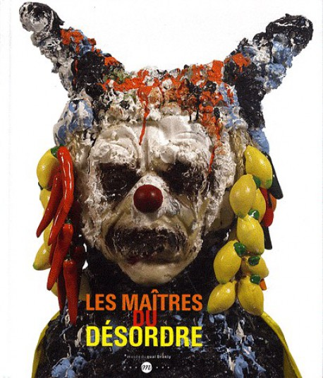 Les maitres du désordre - Catalogue d'exposition du Quai Branly