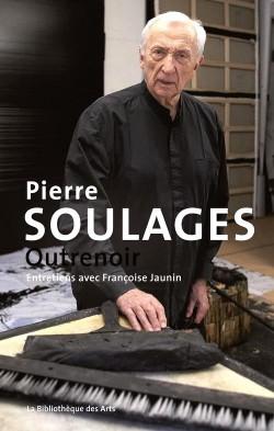 Pierre Soulages, outrenoir (entretiens)