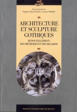 Architecture et sculpture gothiques, renouvellement des méthodes et des regards