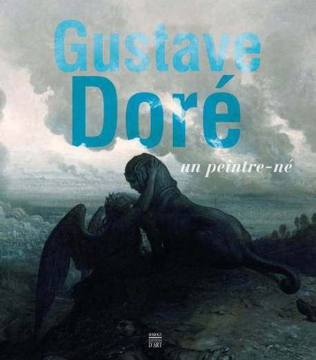 Gustave Doré, un peintre né - Catalogue d'exposition