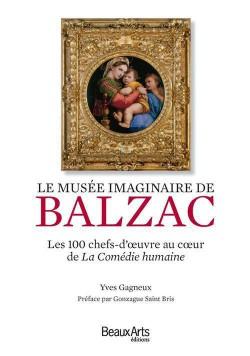 Le musée imaginaire de Balzac, les 100 chefs-d'oeuvre au coeur de la Comédie humaine