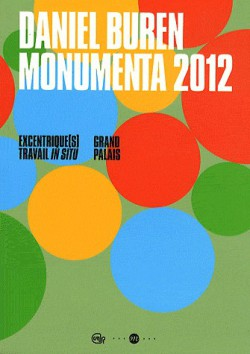Daniel Buren, Monumenta 2012 - Grand Palais (Bilingual edition French / English)