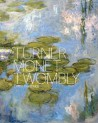 Turner, Monet Twombly - Catalogue d'exposition (édition en anglais)