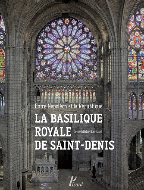 La basilique royale de Saint-Denis, entre Napoléon et la République