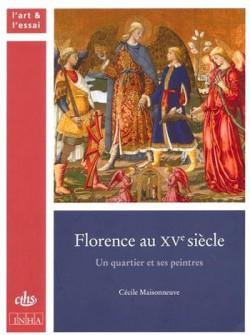 Florence au XVe siècle, un quartier et ses peintres