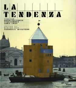 Tendenza, architectures italiennes, 1955-1985 - Catalogue d'exposition du Centre Pompidou