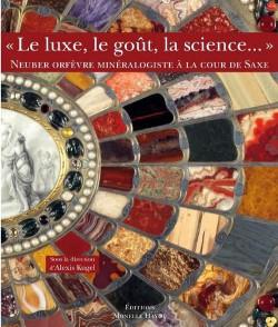 Le luxe, le goût, la science..., Neuber orfèvre minéralogiste à la cour de Saxe