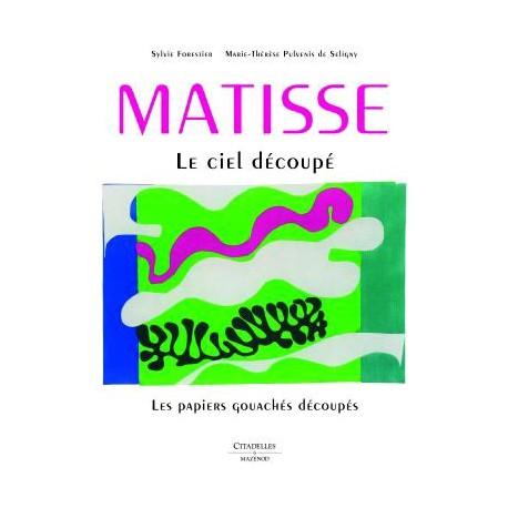 Matisse, le ciel découpé. Les papiers gouachés découpées - Catalogue d'exposition