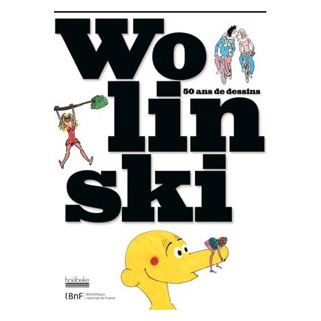 Wolinski, 50 ans de dessins -  Catalogue d'exposition de la BNF