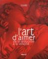L'art d'aimer de la séduction à la volupté - Catalogue d'exposition du Palais Lumière d'Evian