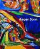 Asger Jorn, un artiste libre - Catalogue d'exposition de la Fondation de l'Hermitage