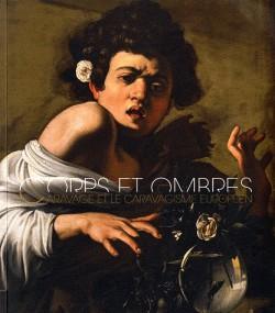 Corps et ombres, Caravage et le caravagisme en Europe - Catalogue d'exposition du musée Fabre