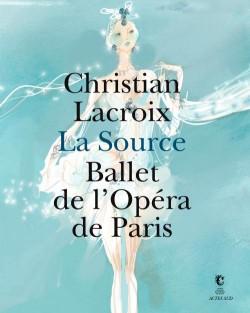 """Christian Lacroix """"La Source et ballet de l'Opéra à Paris"""" -  Catalogue d'exposition"""