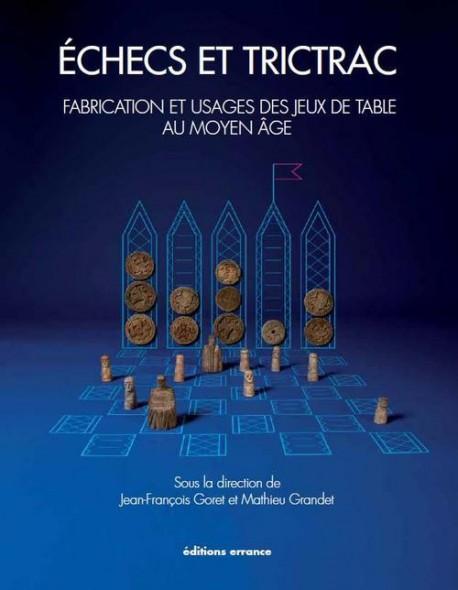 Echecs et trictrac, les jeux de table au Moyen Age - Catalogue d'exposition