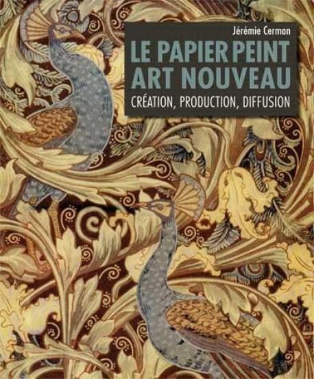 Le papier peint Art nouveau, création, production, diffusion
