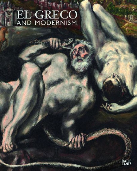 El Greco and Modernism -  Catalogue d'exposition (version anglaise)