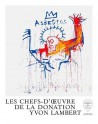The masterpieces of the Yvon Lambert donation (French English edition)