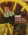 Bonnard, entre amis (Matisse, Monet, Vuillard...) - Catalogue d'exposition du musée Bonard