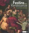 Festins de la renaissance - Catalogue d'exposition du château de Blois