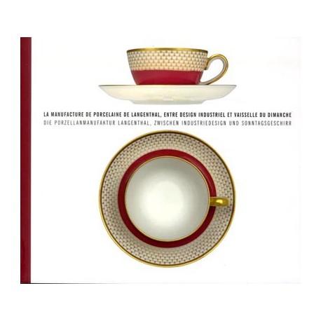La manufacture de porcelaine de Langenthal, entre design industriel et vaisselle du dimanche - Catalogue d'exposition
