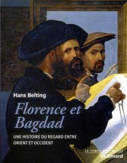 Florence et Bagdad, une histoire du regard entre orient et occident