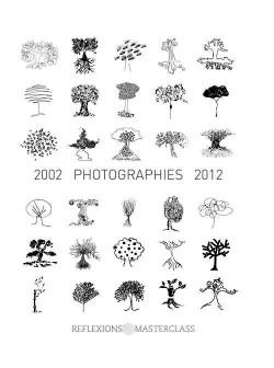 Réflexions masterclass, photographies 2002-2012