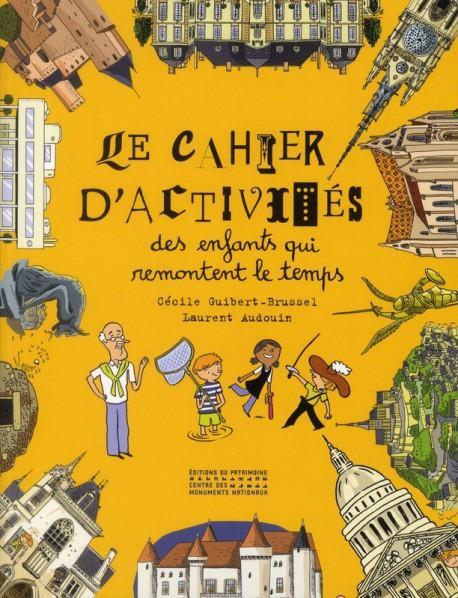 Le cahier d'activités des enfants qui remontent le temps