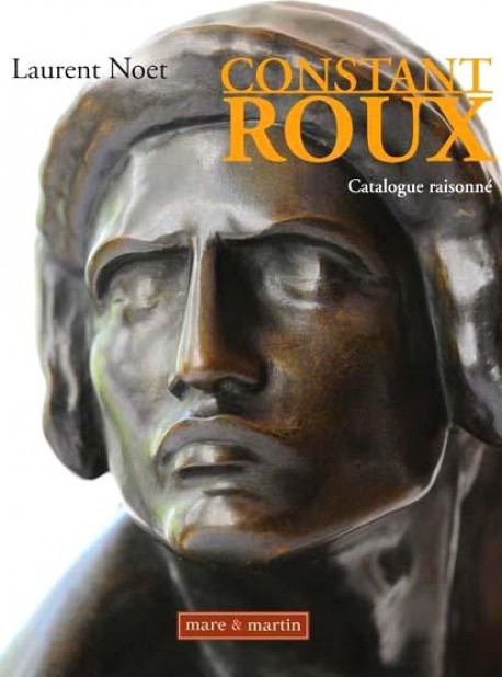 Constant Roux, sculpteur - Catalogue raisonné