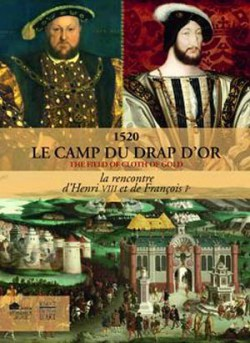 1520 The Field of Cloth of Gold, the meeting of Henry VIII and Francis I - Bilingual exhibition cataligue