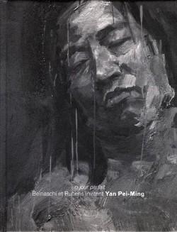Un jour parfait, Beinaschi et Rubens invitent Yan Pei-Ming -  Catalogue d'exposition