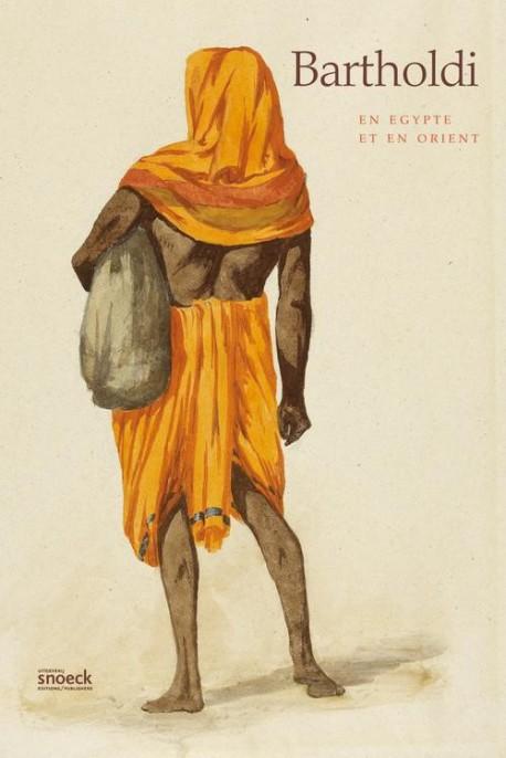 Bartholdi en Egypte et en Orient - Catalogue d'exposition