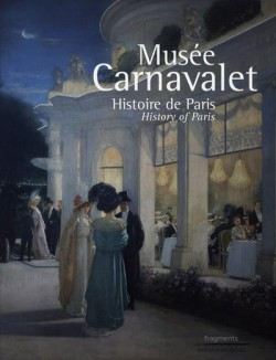Musée Carnavalet, history of Paris (French / English edition)
