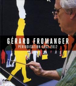 Gérard Fromanger, Périodisation 1962-2012 -  Catalogue d'exposition