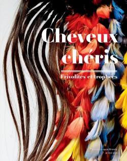 Cheveux chéris, frivolités et trophées - Catalogue d'exposition