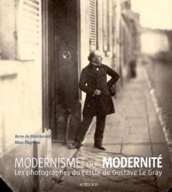 Moderne ou modernité, les photographes du cercle de Gustave Le Gray