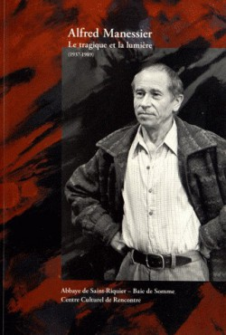 Alfred Manessier, le tragique et la lumière (1937-1989) - Catalogue d'exposition
