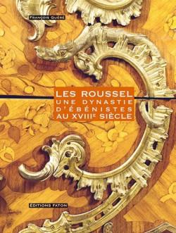 Les Roussel, une dynastie d'ébénistes au XVIIIe siècle