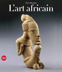 L'art africain - Ezio Bassani