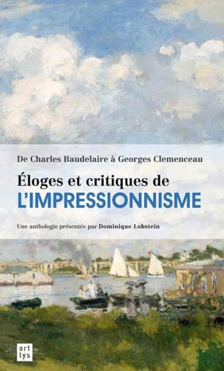 Eloges et critiques de l'impressionnisme, de Charles Baudelaire à Georges Clémenceau