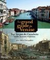 Le grand guide de Venise - Sur les pas de Canaletto et des maîtres vénitiens