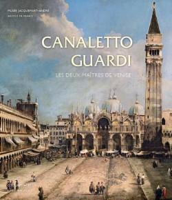 Catalogue d'exposition De Canaletto à Guardi , les deux maîtres de Venise - Musée Jacquemart-André
