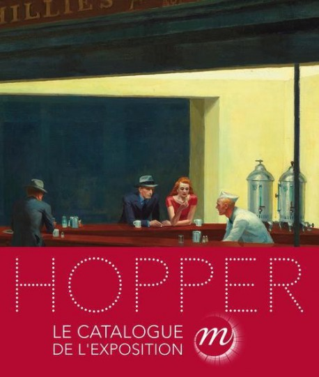 """Exhibition catalogue """"Edward Hopper"""" at the Galeries nationales of the Grand Palais, Paris (French version)"""